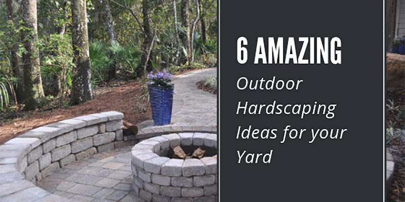 6 amazing outdoor hardscaping ideas for your yard