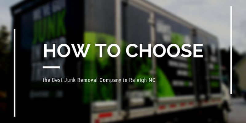 How to Choose the Best Junk Removal Company in Raleigh NC